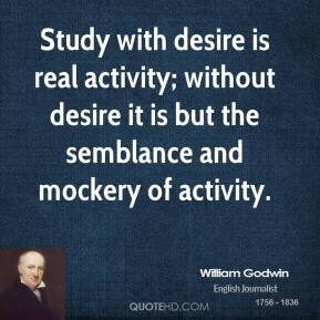 Study with desire is real activity; without desire it is but the semblance and mockery of activity.