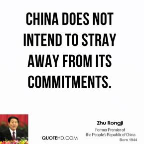 China does not intend to stray away from its commitments.