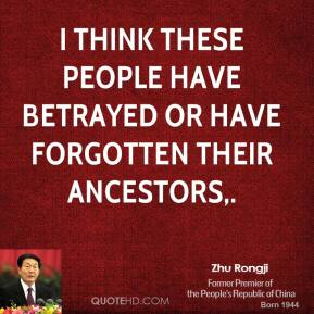 I think these people have betrayed or have forgotten their ancestors.