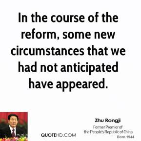 In the course of the reform, some new circumstances that we had not anticipated have appeared.