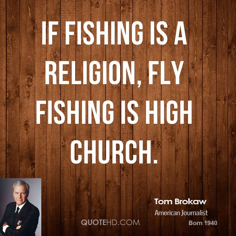 If fishing is a religion, fly fishing is high church.