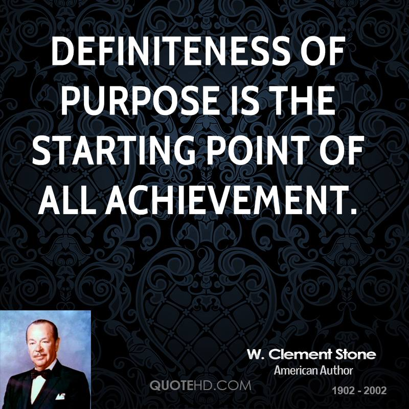 Definiteness of purpose is the starting point of all achievement.