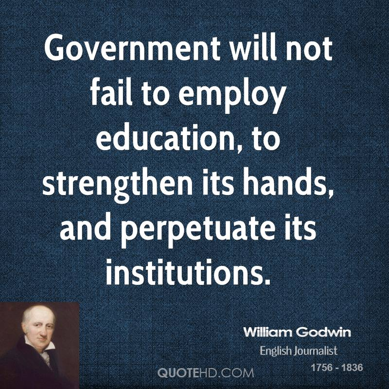 Government will not fail to employ education, to strengthen its hands, and perpetuate its institutions.