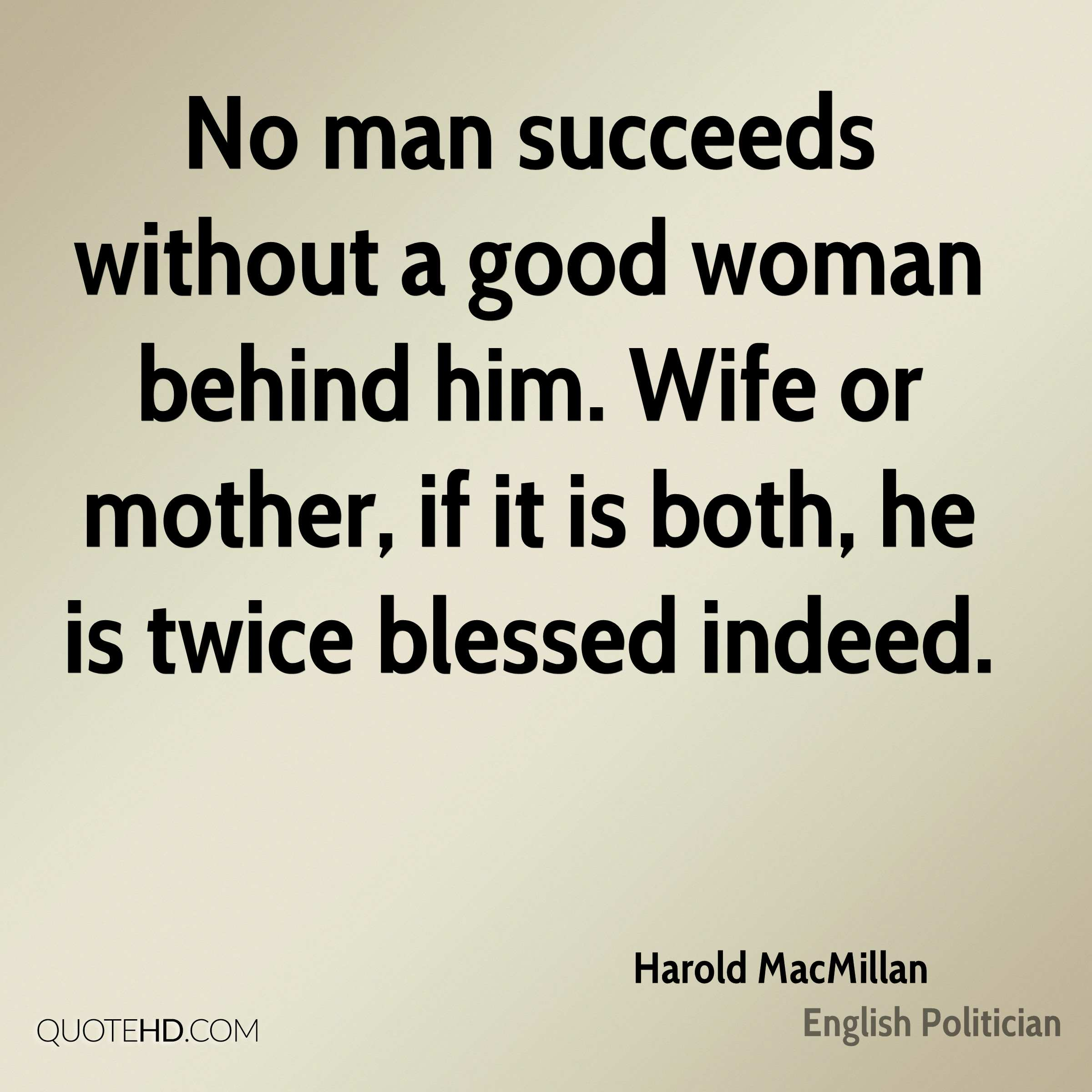 Good Woman Quotes Harold Macmillan Success Quotes  Quotehd