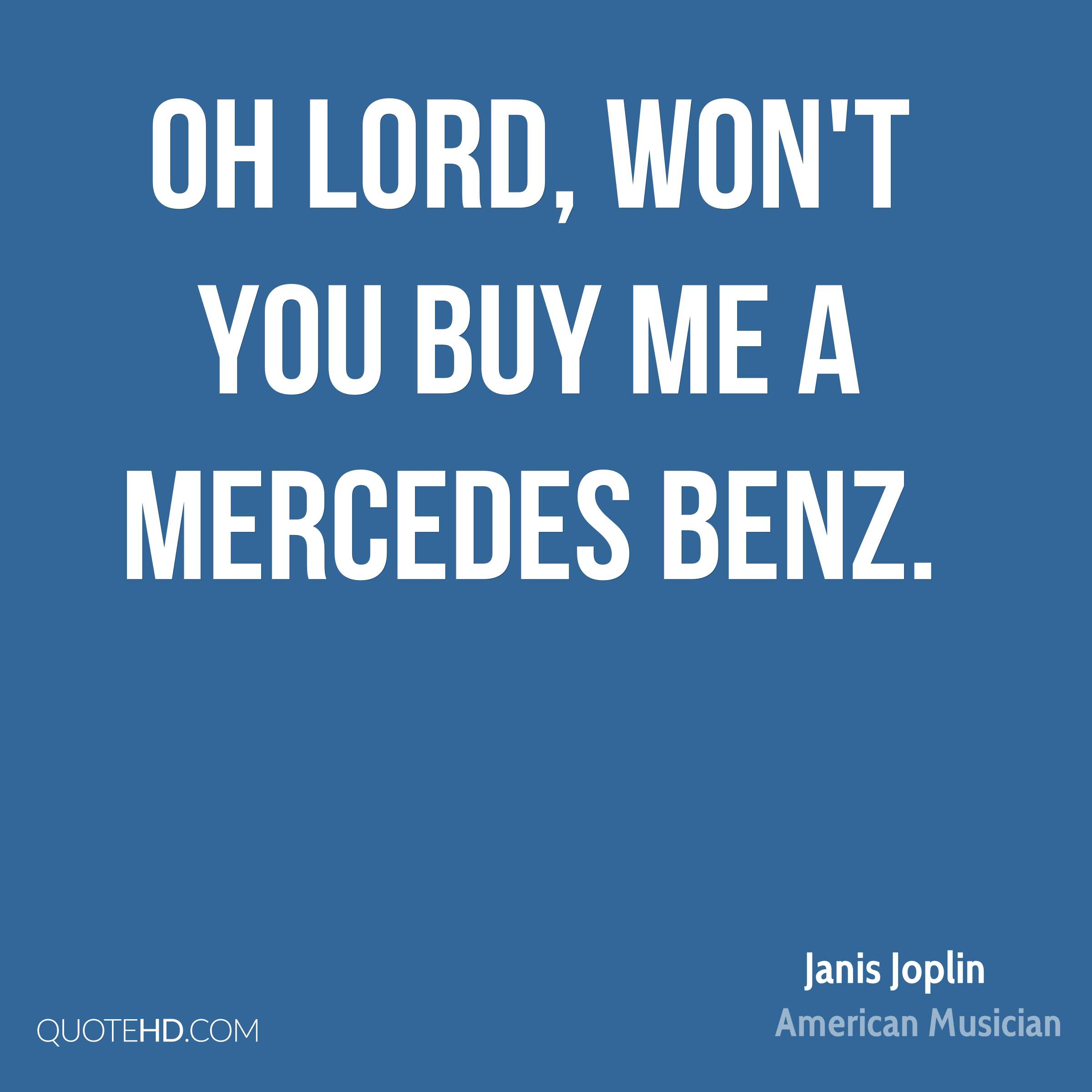 oh lord won t you buy me a mercedes benz my marketing