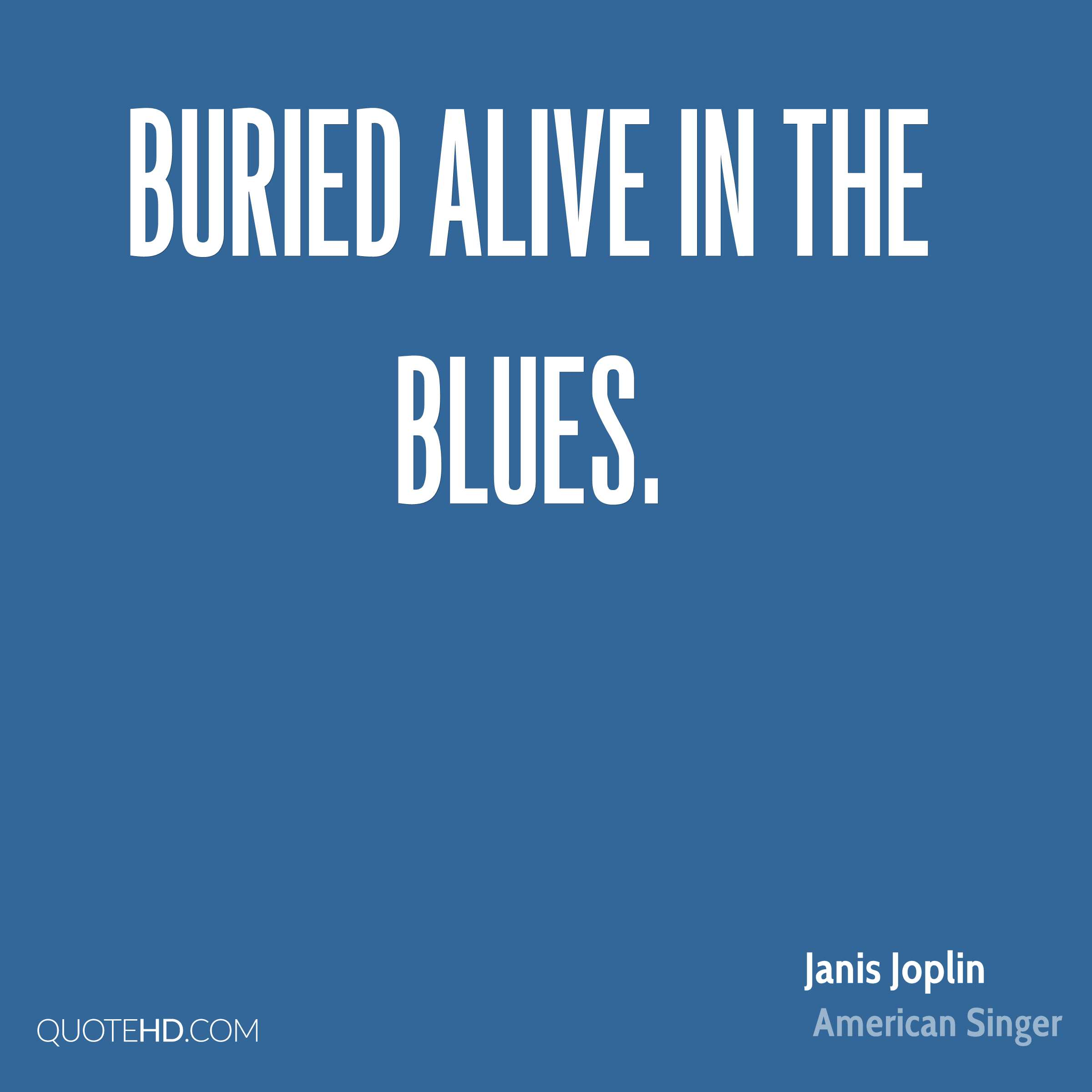 Buried Alive in the Blues.