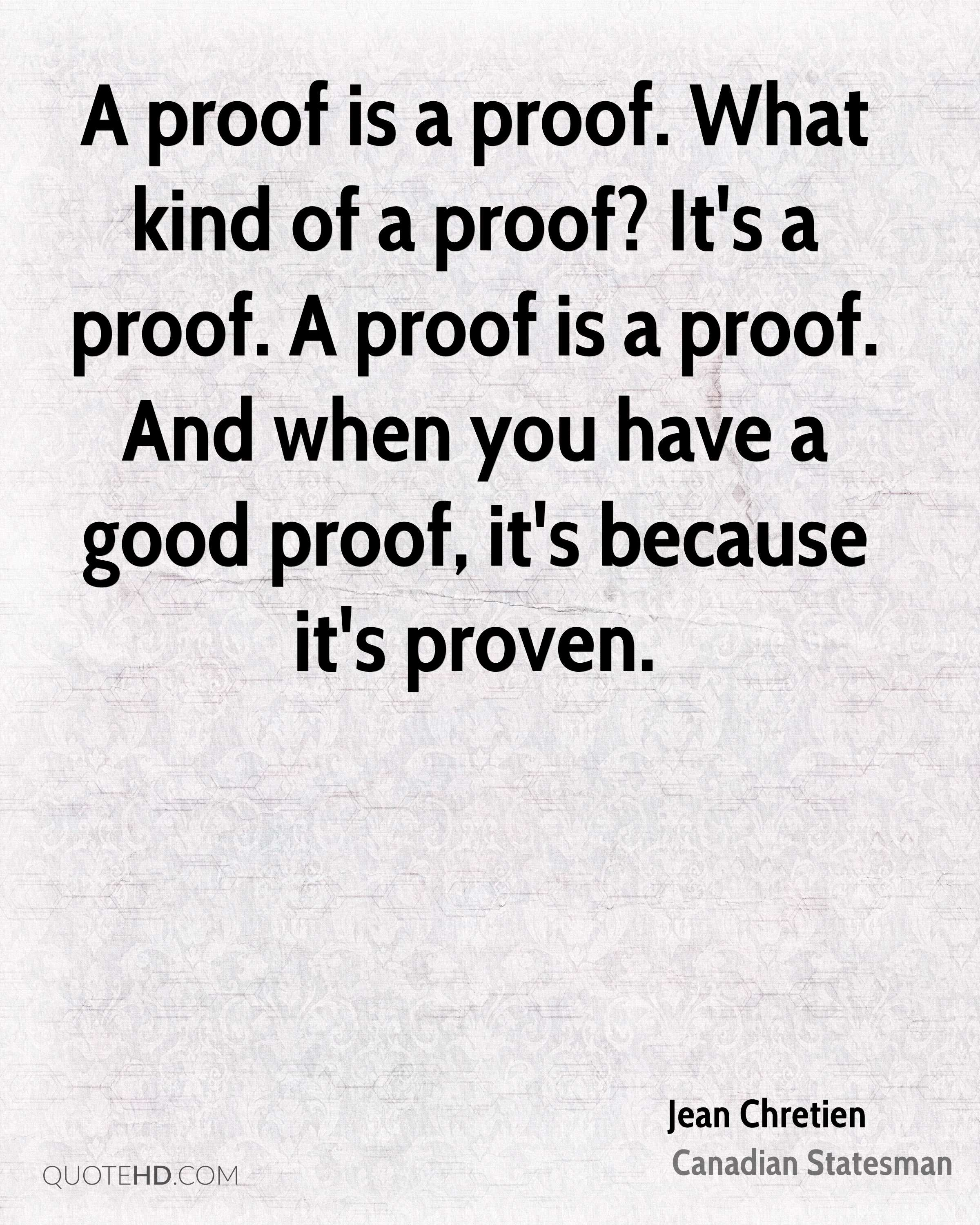 A proof is a proof. What kind of a proof? It's a proof. A proof is a proof. And when you have a good proof, it's because it's proven.
