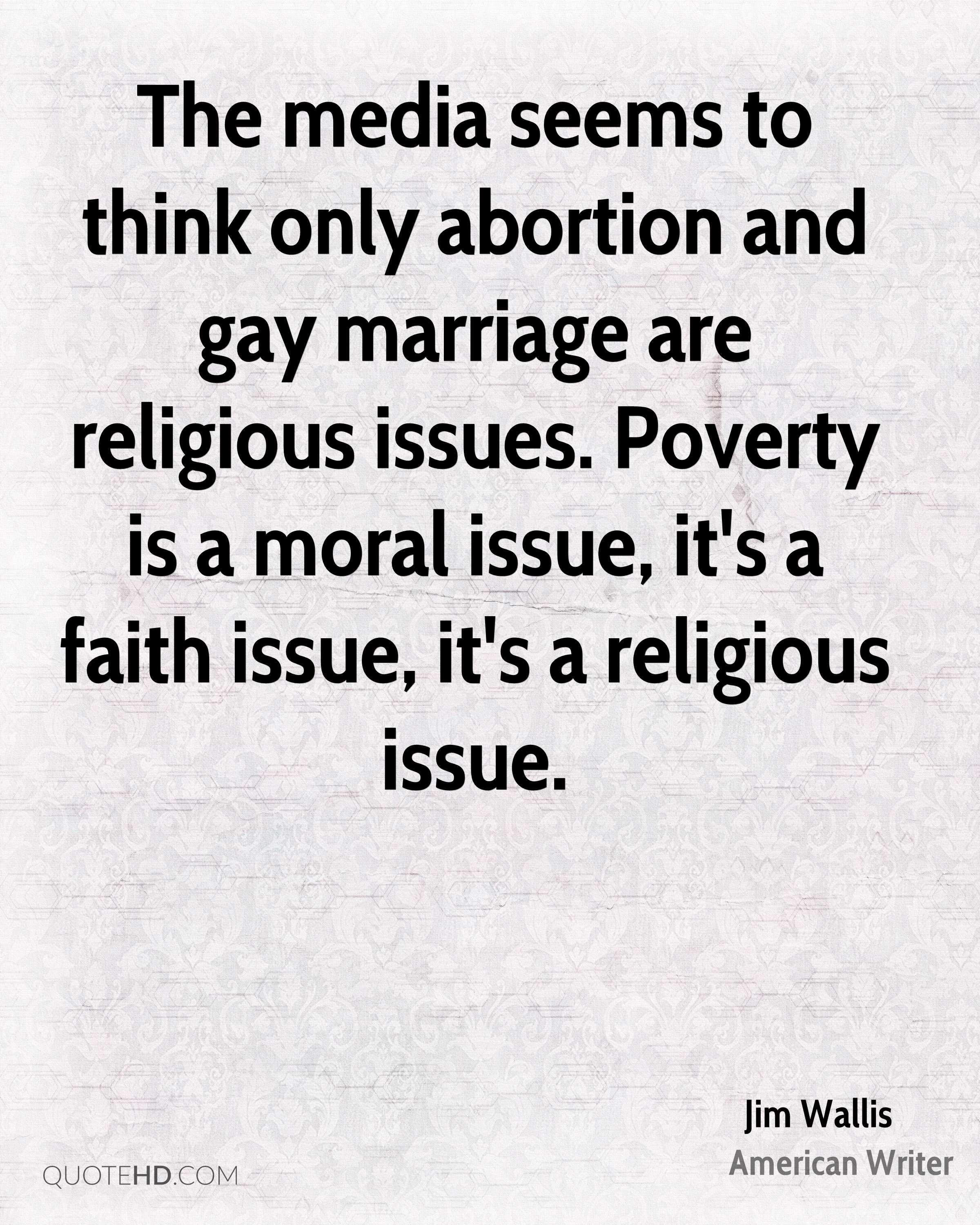 abortion quotes page 1  jim wallis the media seems to think only abortion and gay marriage are religious issues