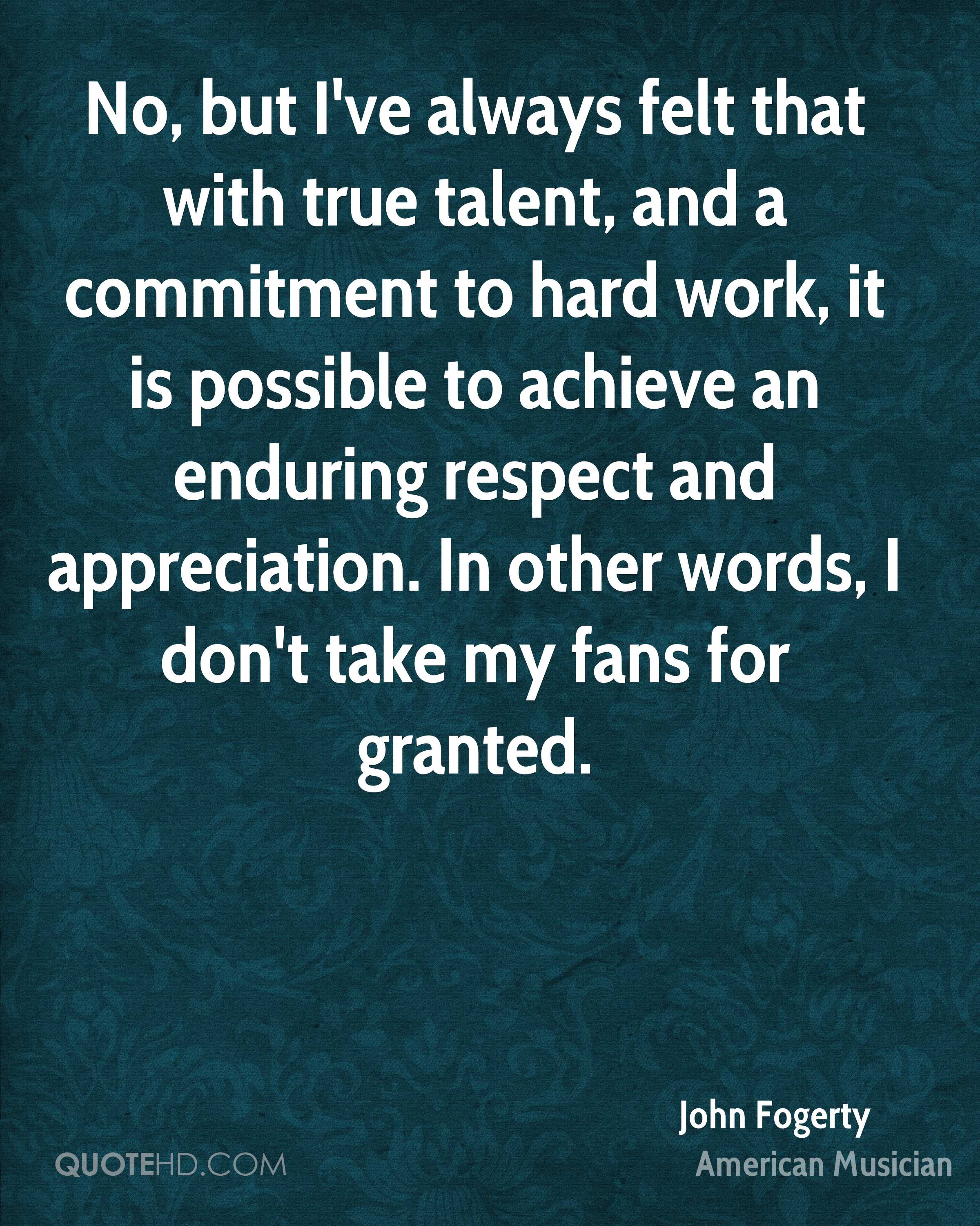 It Takes Dedication And Hard Work To Constantly Improve: John Fogerty Quotes