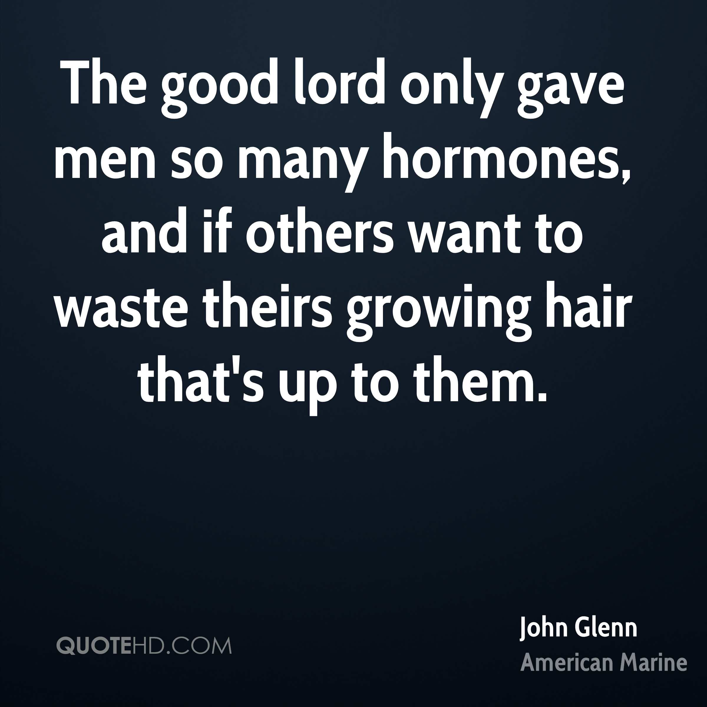 The good lord only gave men so many hormones, and if others want to waste theirs growing hair that's up to them.