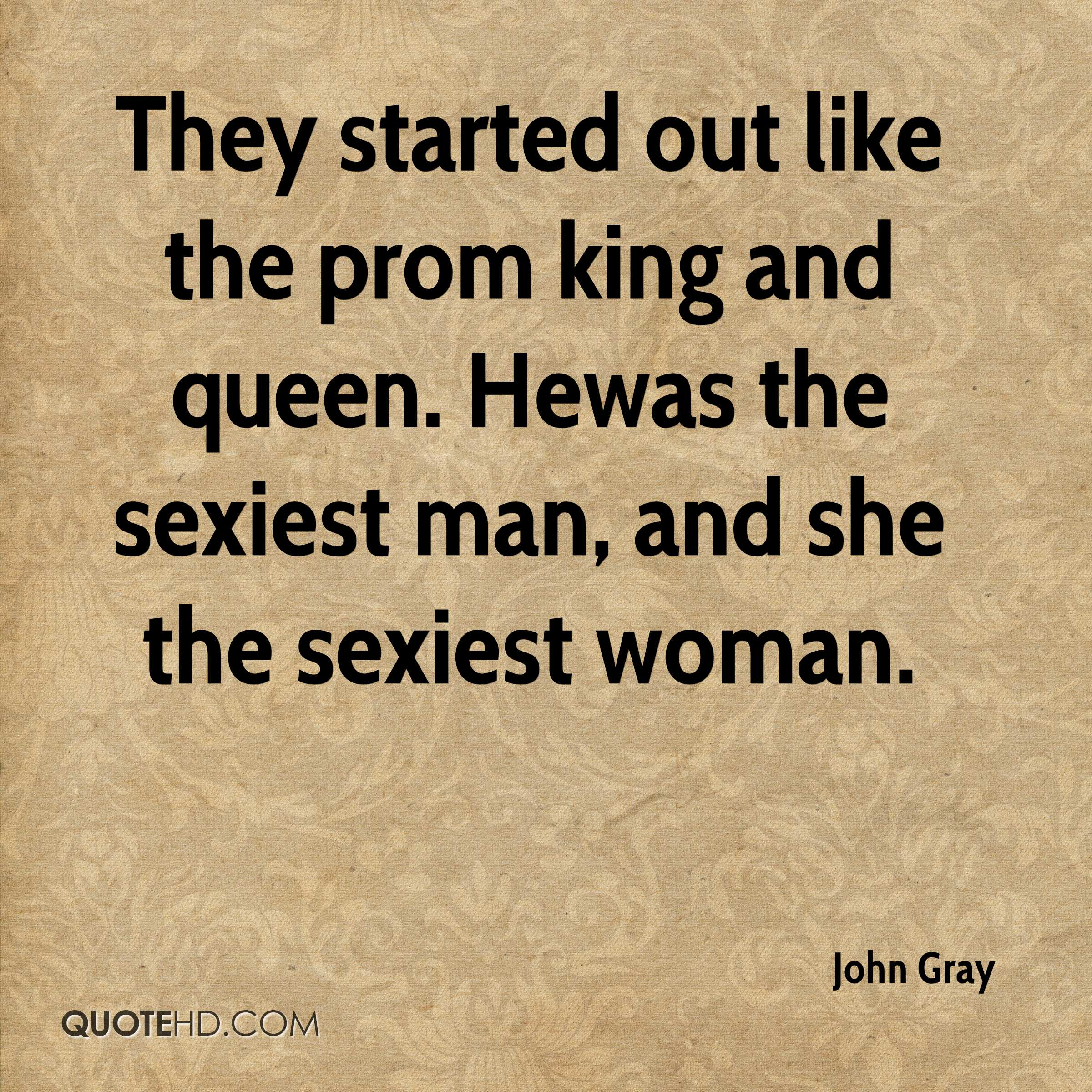 They started out like the prom king and queen. Hewas the sexiest man, and she the sexiest woman.