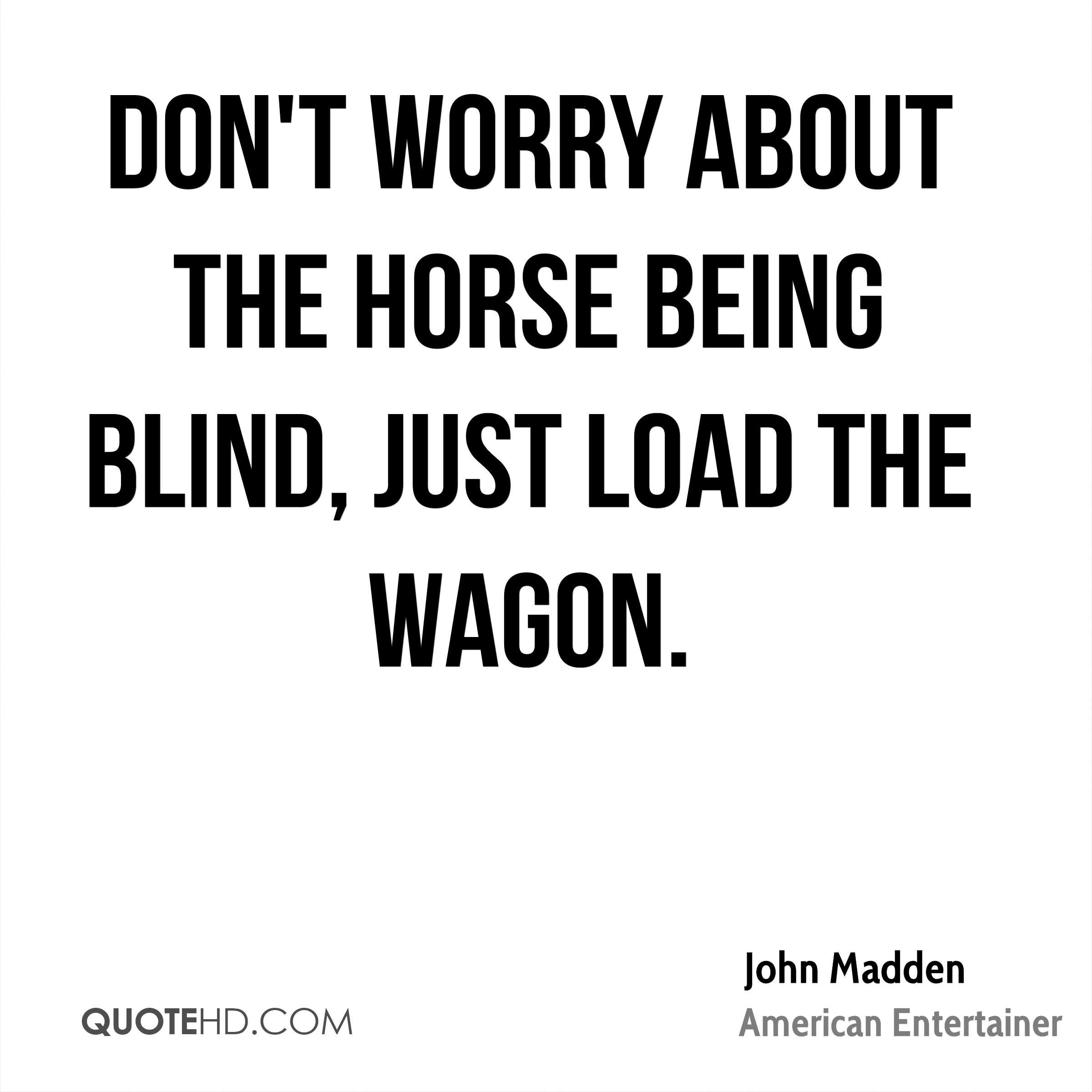 Blind Quotes: John Madden Quotes