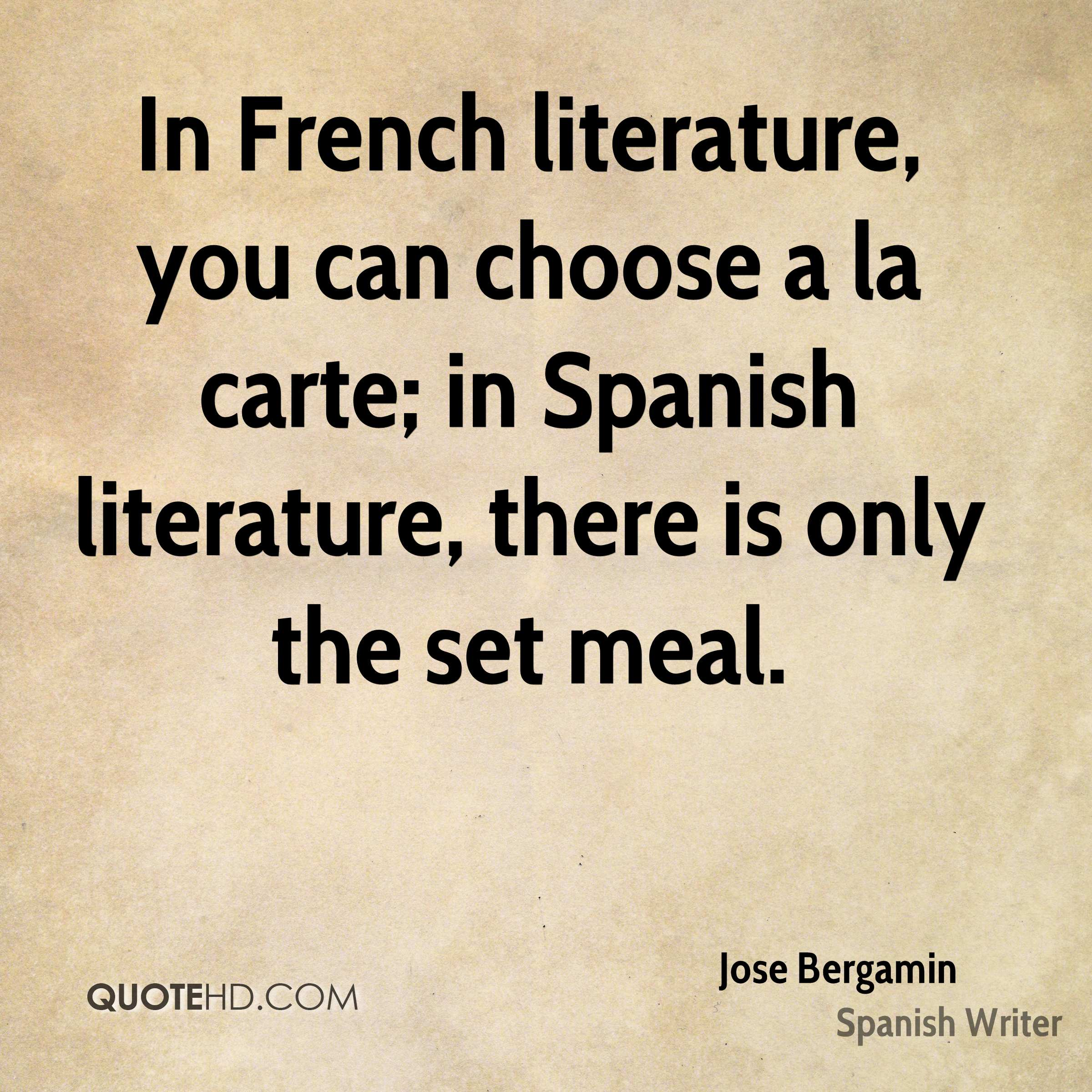 In French literature, you can choose a la carte; in Spanish literature, there is only the set meal.