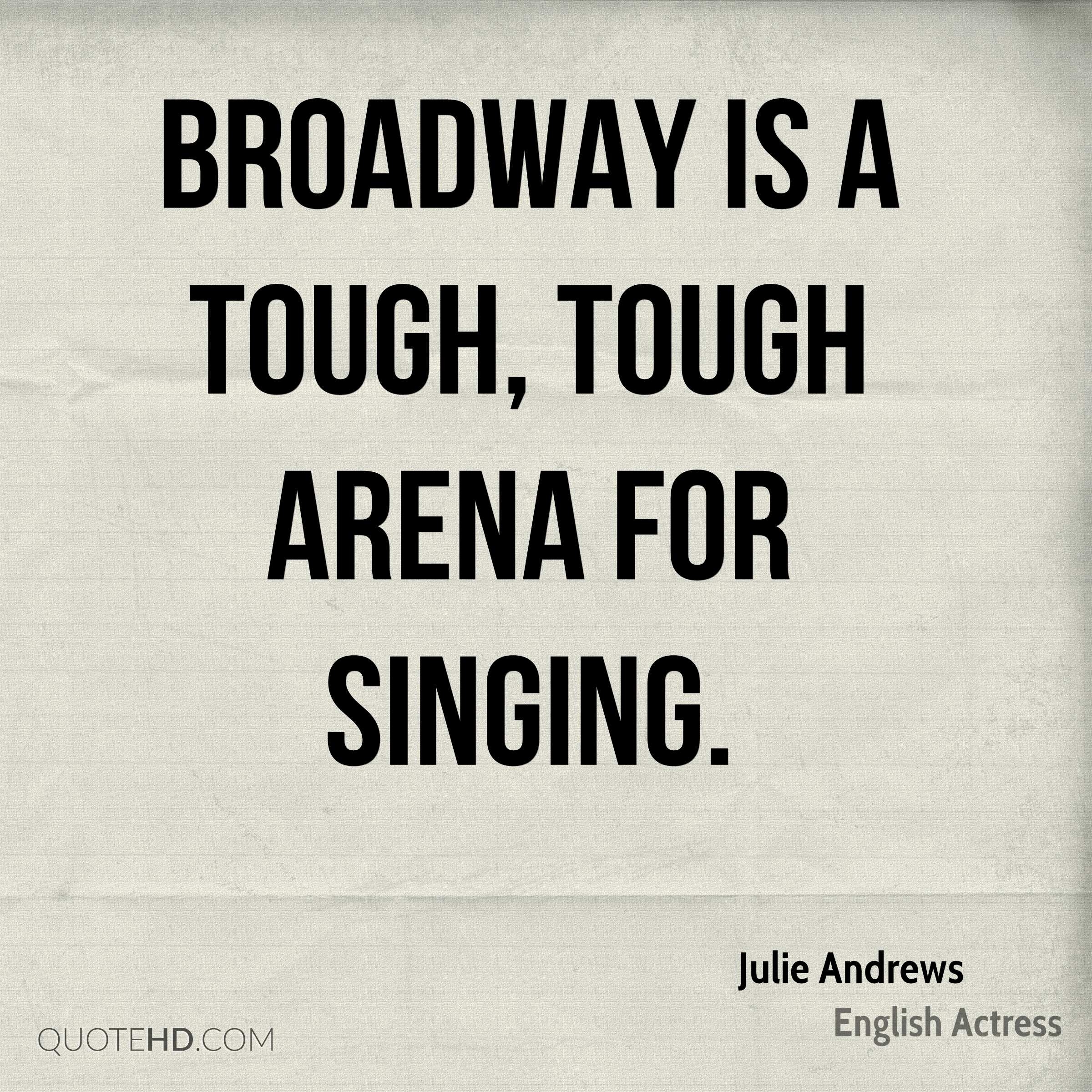 Broadway is a tough, tough arena for singing.