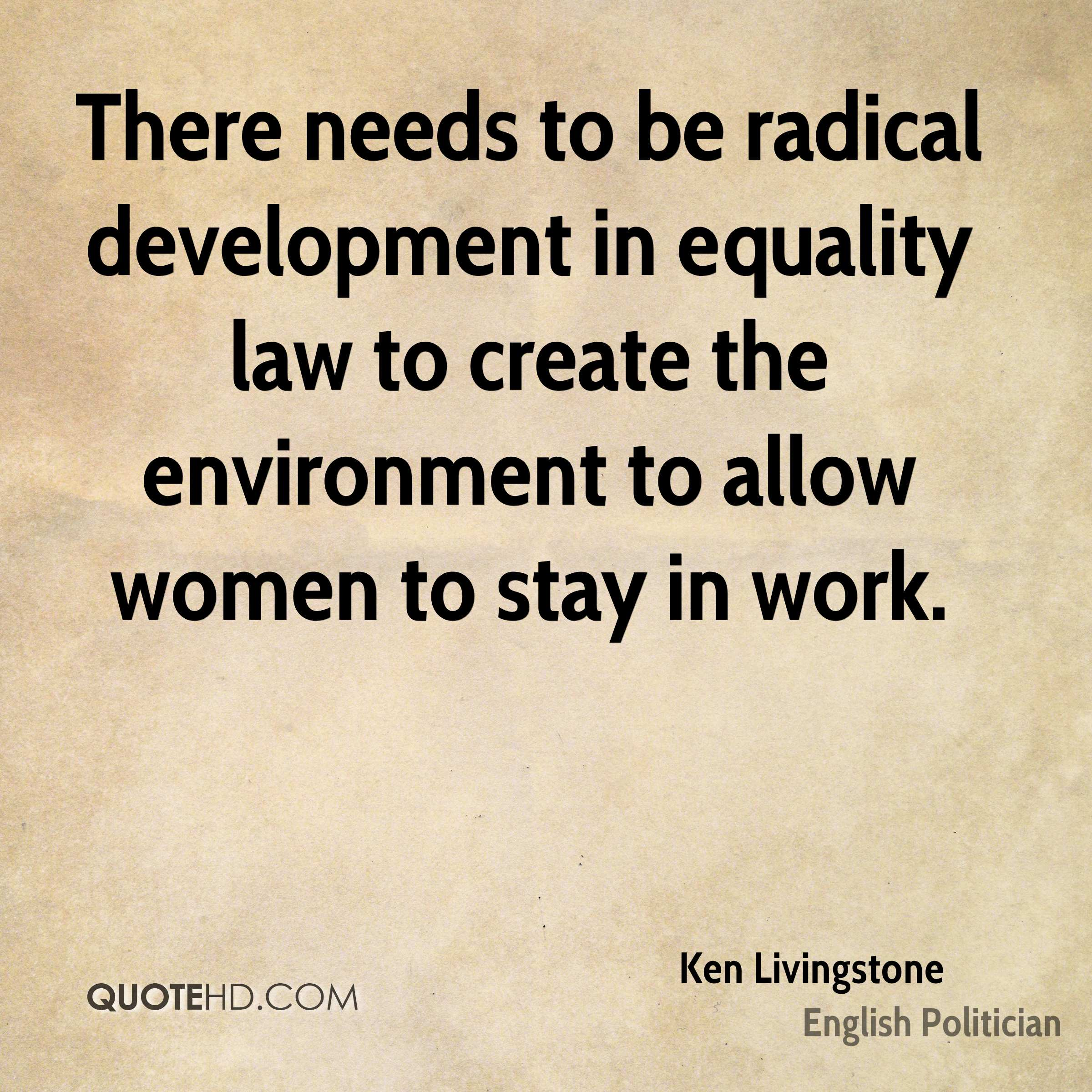 There needs to be radical development in equality law to create the environment to allow women to stay in work.