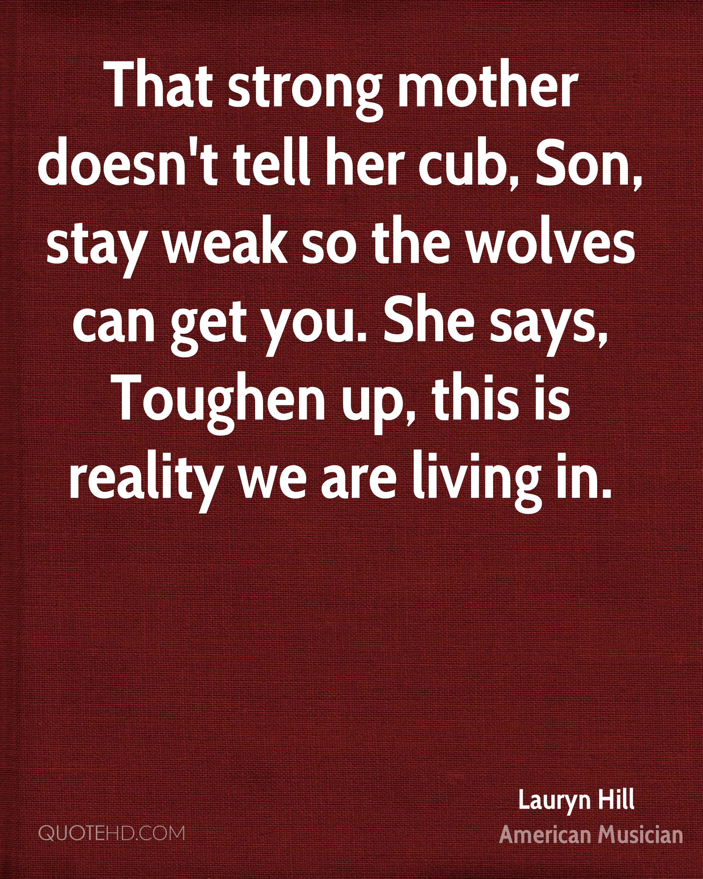 Strong Mother Quotes: Lauryn Hill Mom Quotes