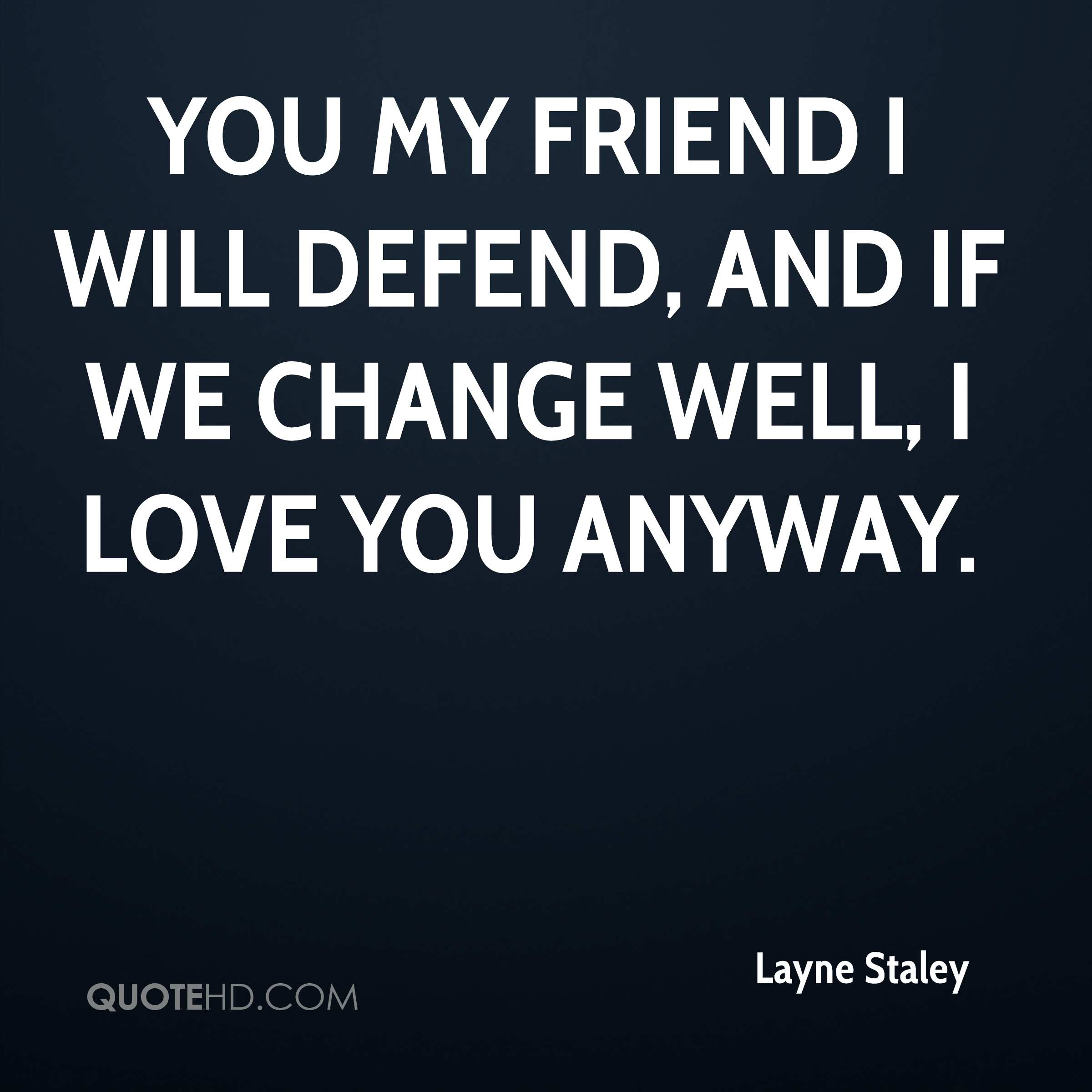 Life Changing Quotes About Love Layne Staley Quotes  Quotehd