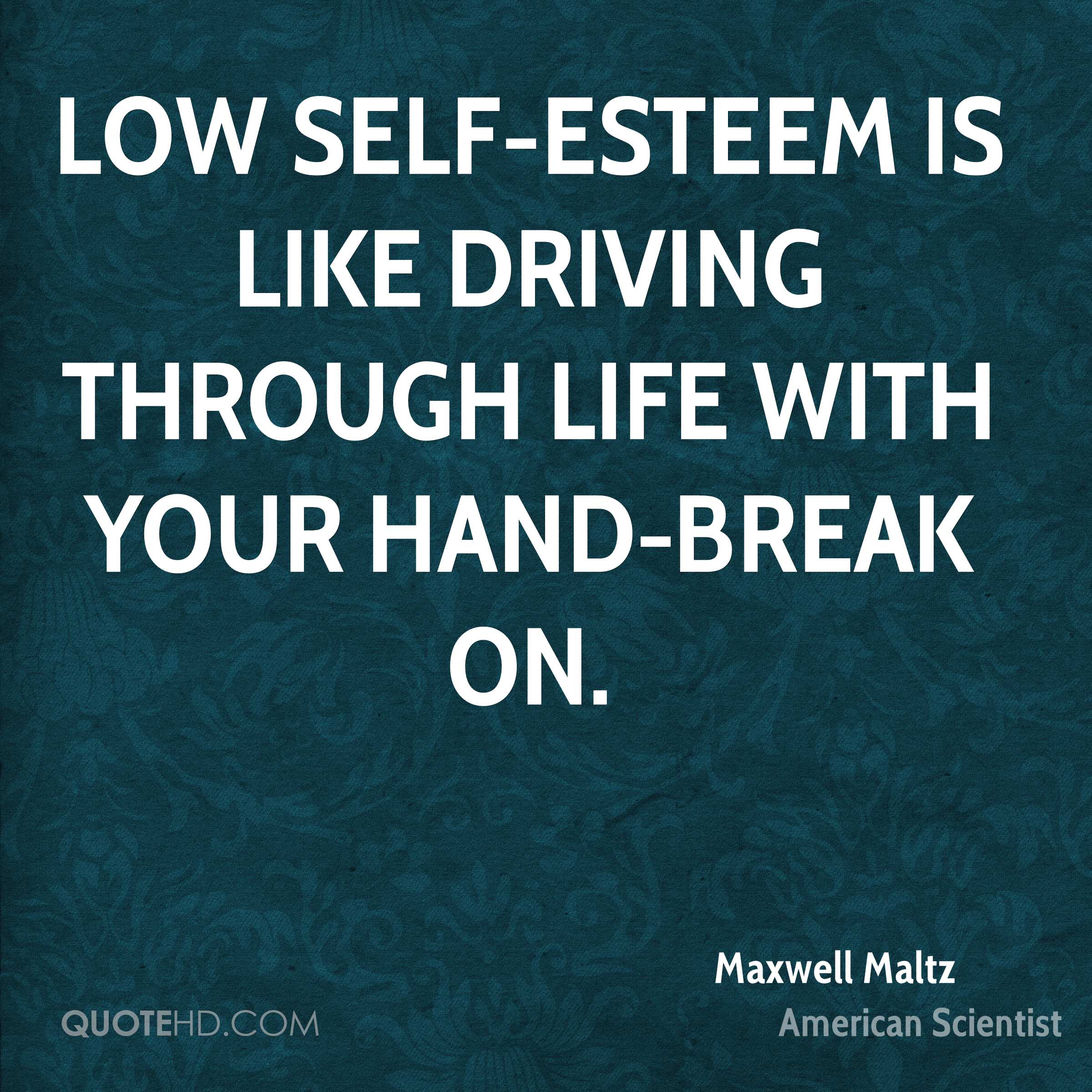 Quotes About Self Esteem Maxwell Maltz Quotes  Quotehd