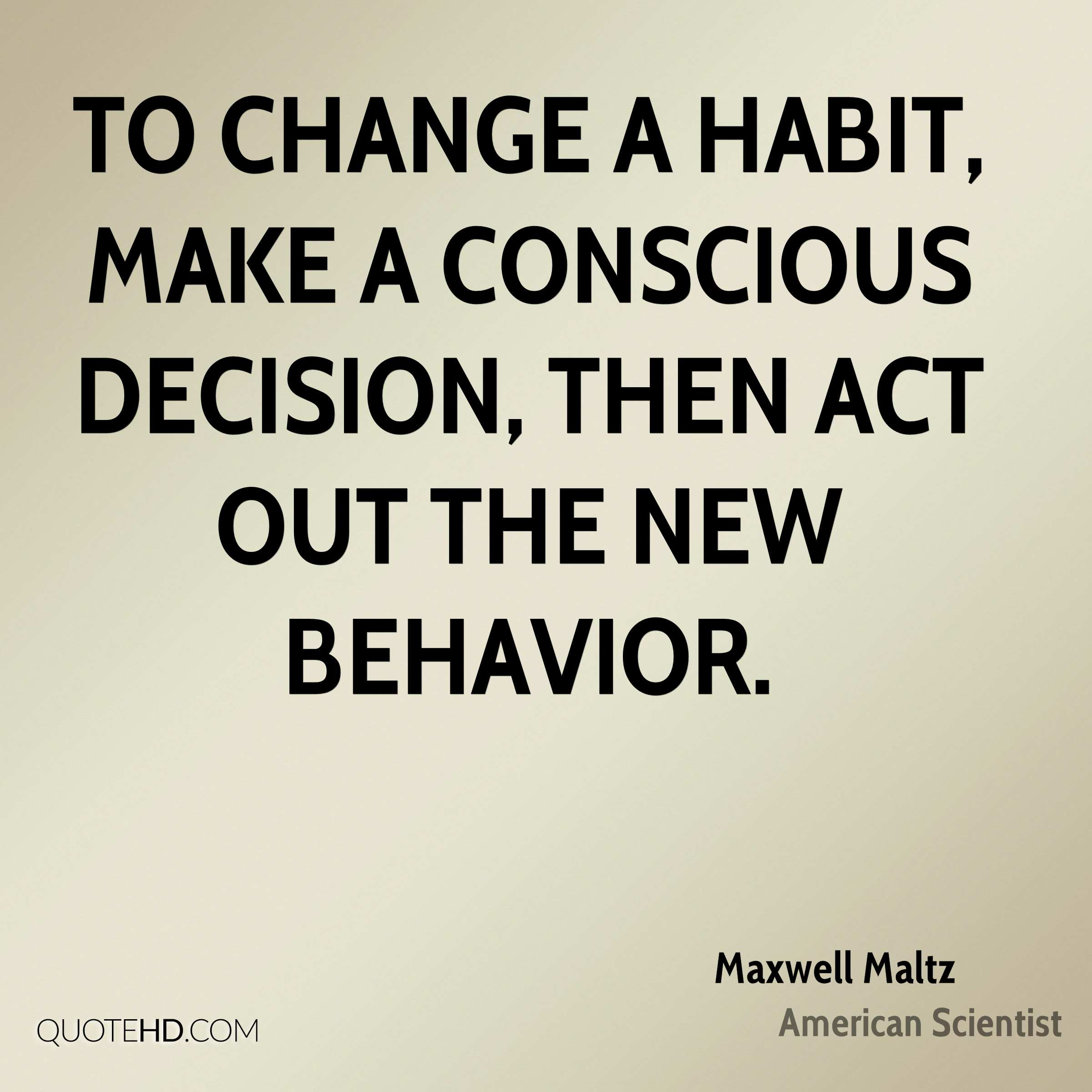 Conscious Quotes Maxwell Maltz Change Quotes  Quotehd