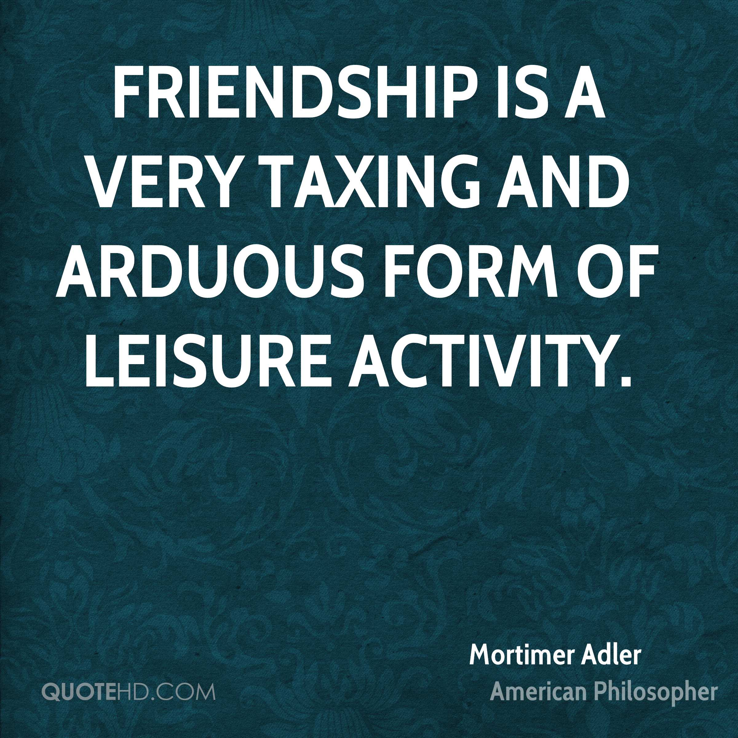 mortimer adler friendship quotes quotehd
