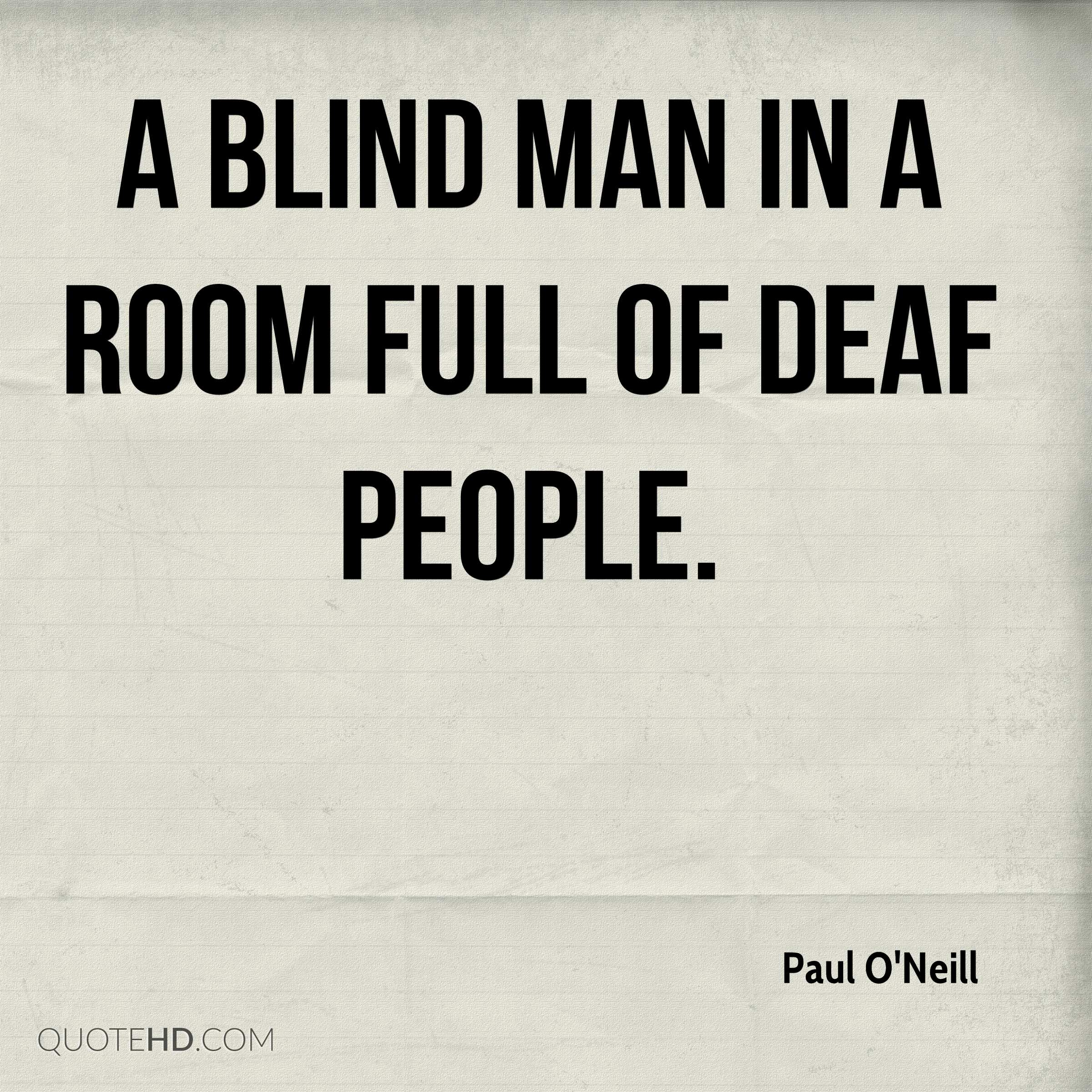 Blind Quotes: Paul O'Neill Quotes