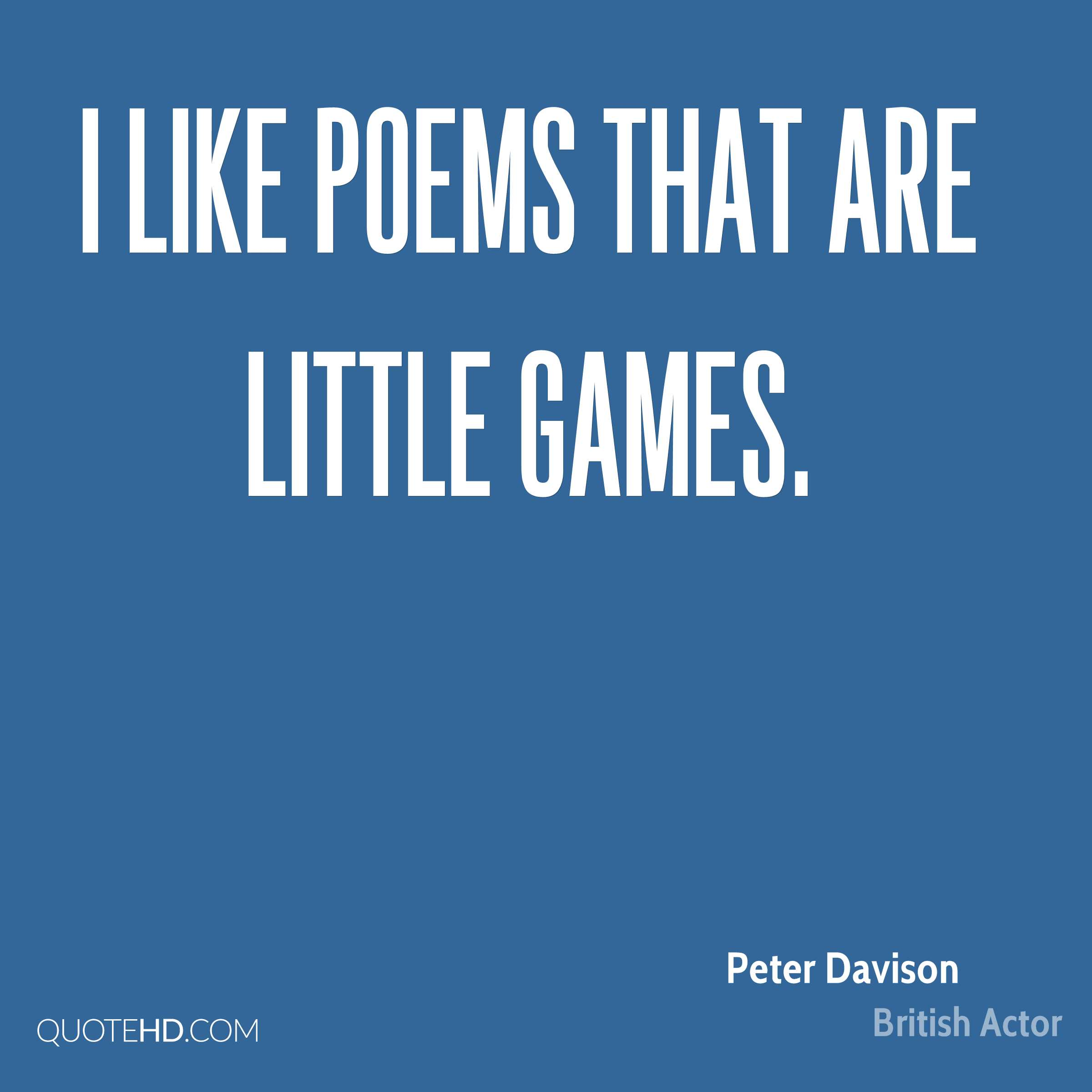 I like poems that are little games.