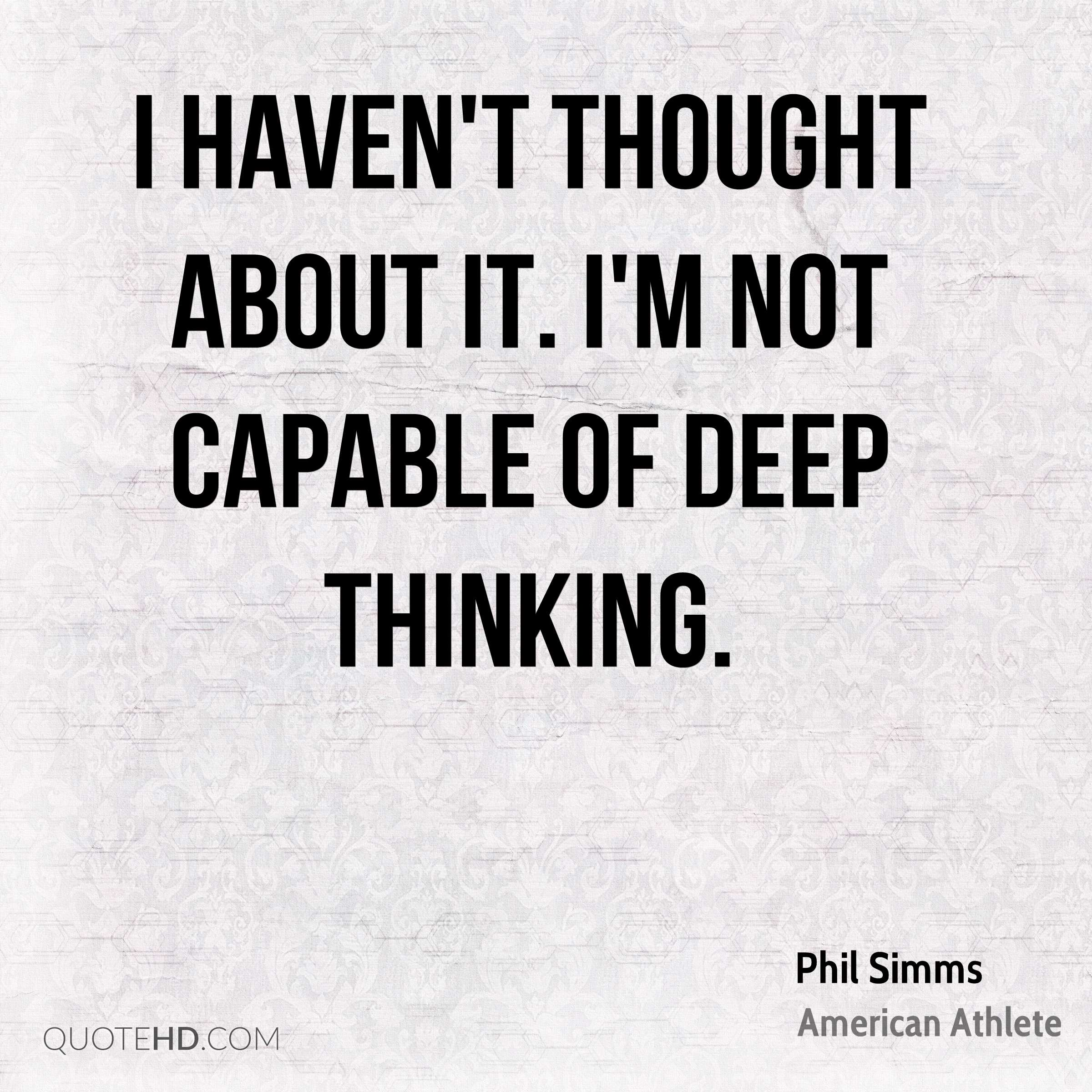 Deep Thought Quotes: Phil Simms Quotes