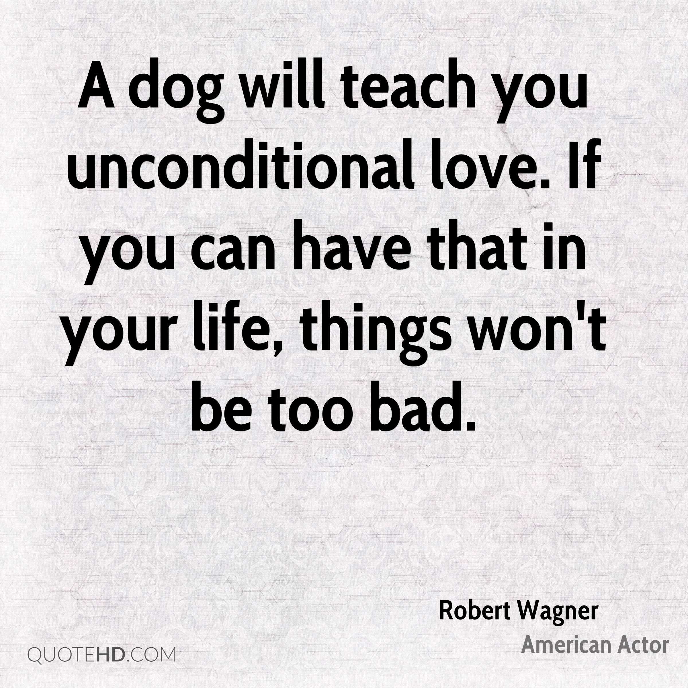 Dog Love Quotes Robert Wagner Quotes  Quotehd