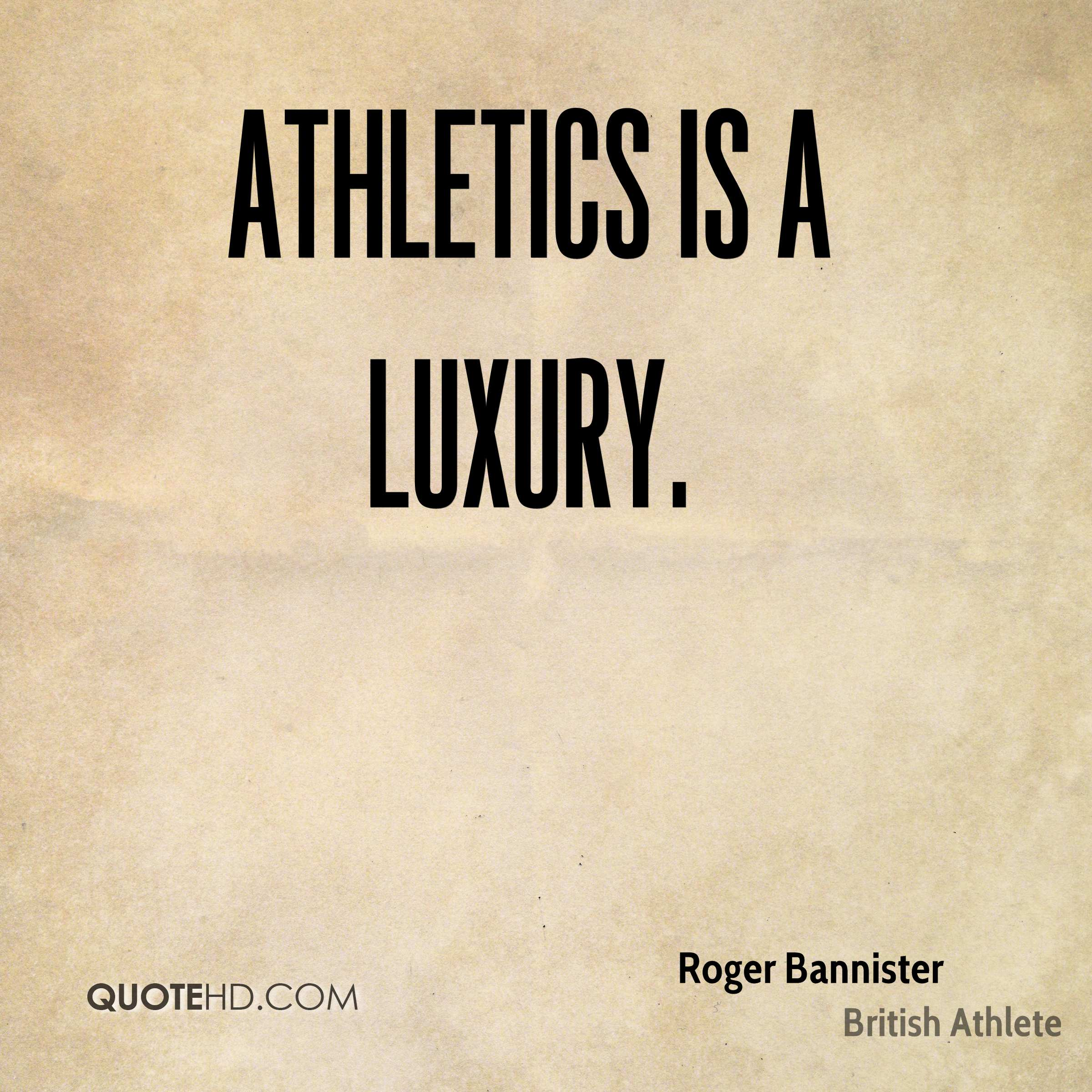 Athletics is a luxury.