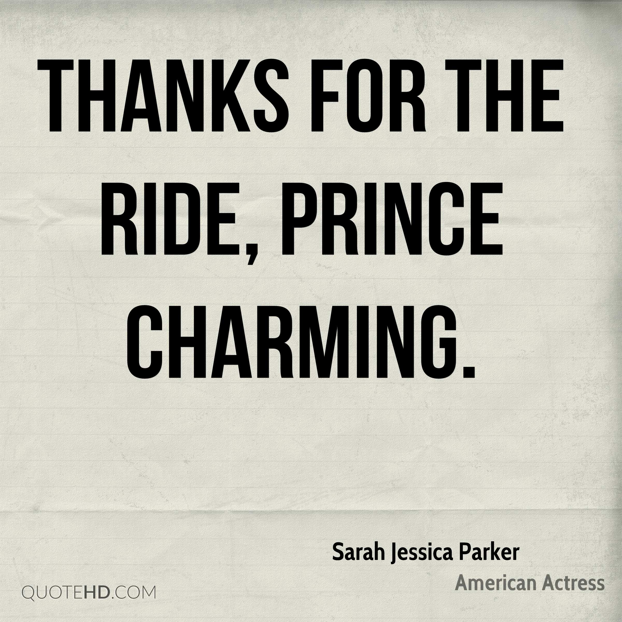 Thanks for the ride, Prince Charming.