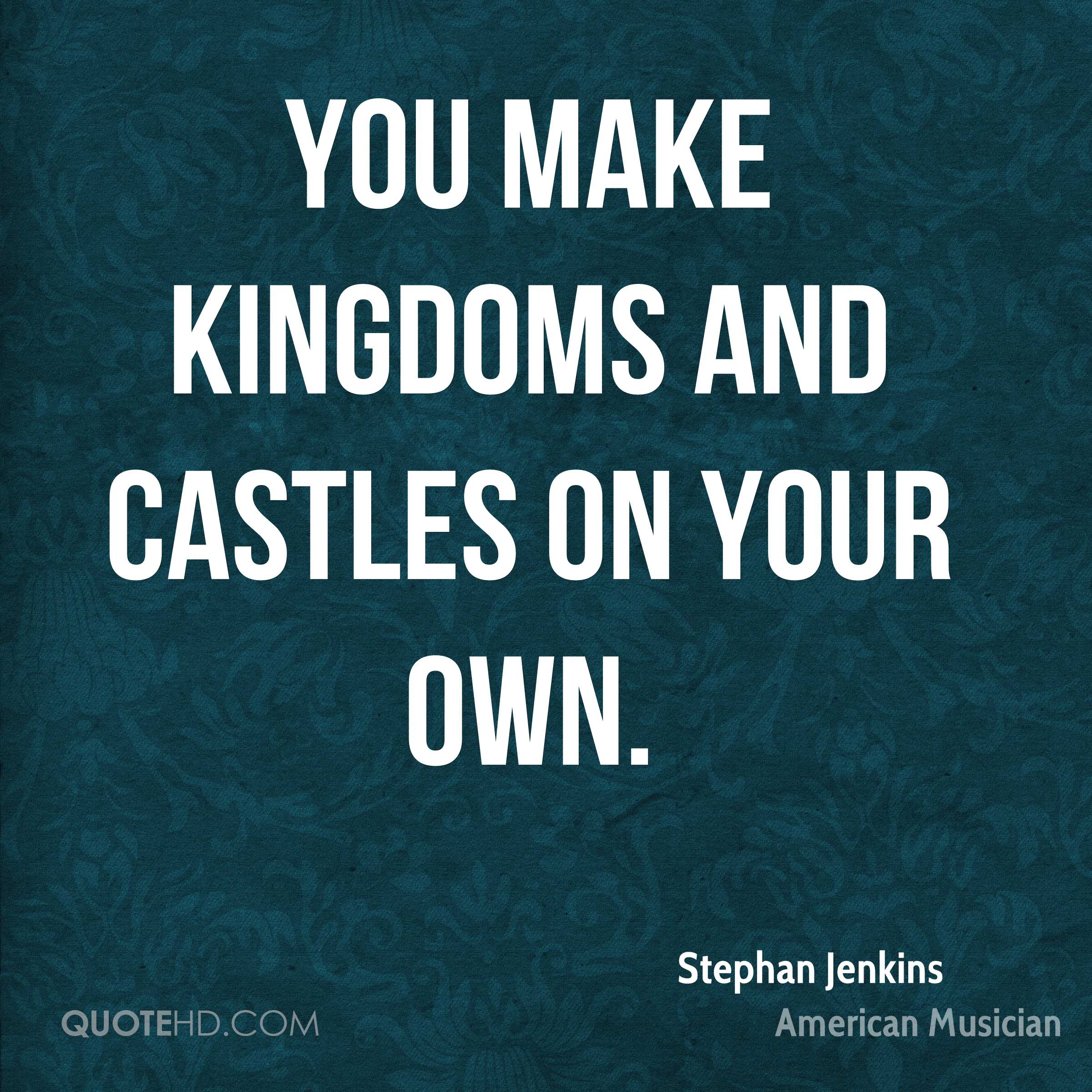 Quotes About Castles Stephan Jenkins Quotes  Quotehd