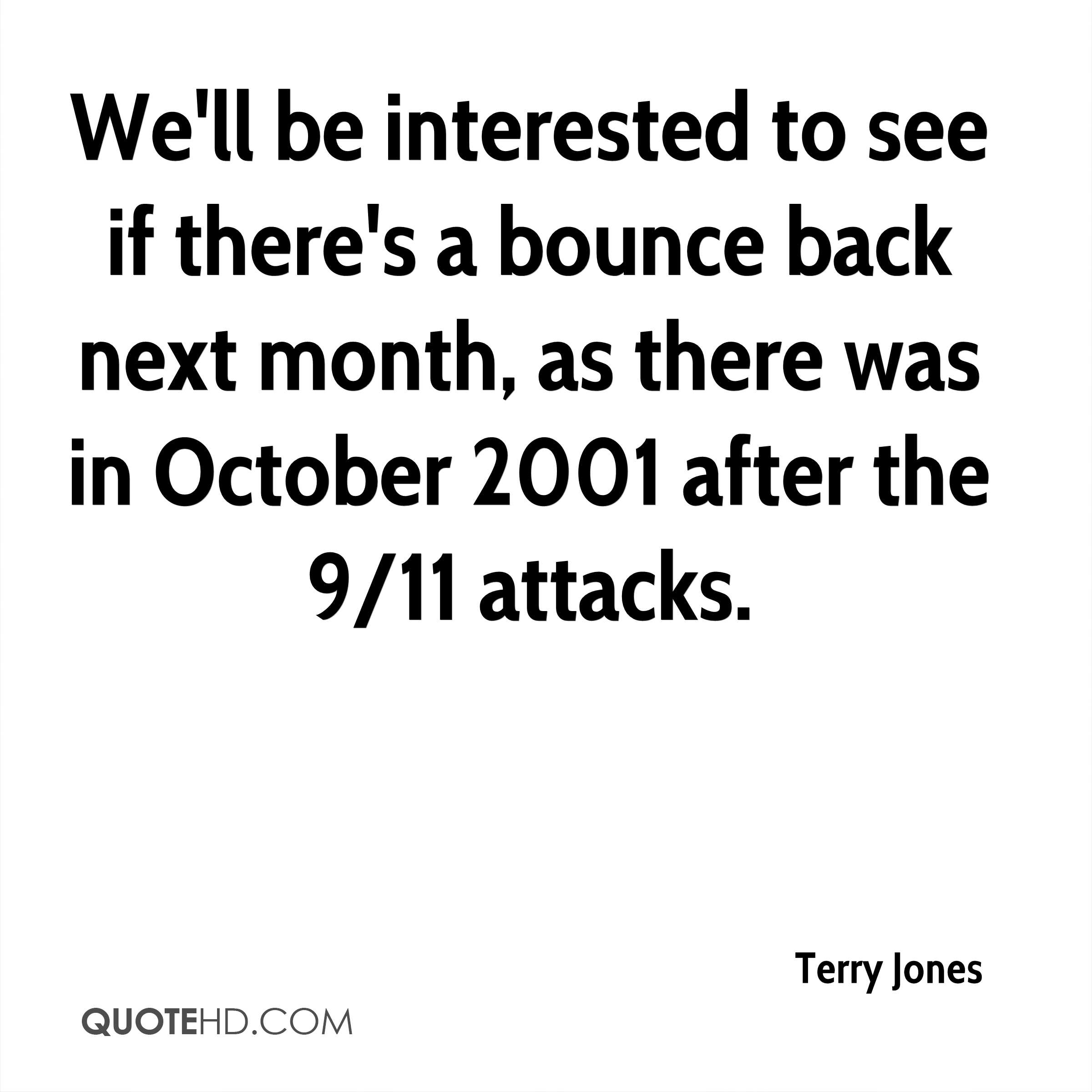 We'll be interested to see if there's a bounce back next month, as there was in October 2001 after the 9/11 attacks.