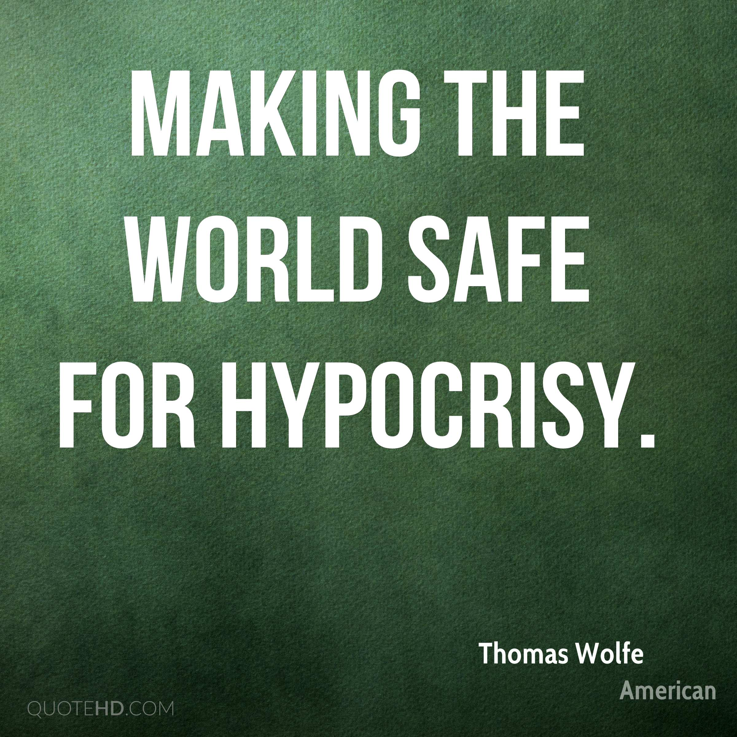 Making the world safe for hypocrisy.