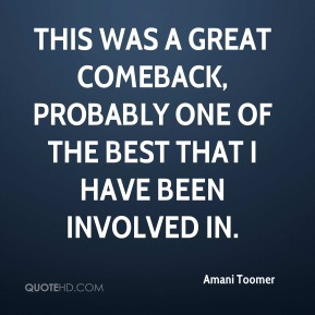 Amani Toomer - This was a great comeback, probably one of the best that I have been involved in.