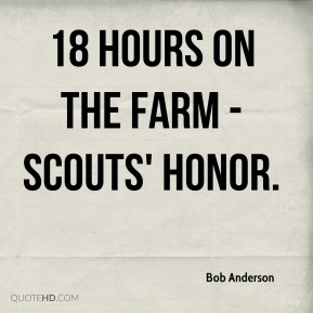 18 Hours on the Farm - Scouts' Honor.