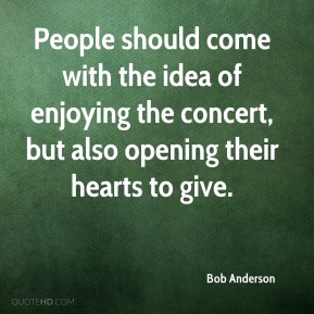 People should come with the idea of enjoying the concert, but also opening their hearts to give.