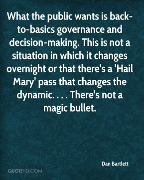What the public wants is back-to-basics governance and decision-making. This is not a situation in which it changes overnight or that there's a 'Hail Mary' pass that changes the dynamic. . . . There's not a magic bullet.