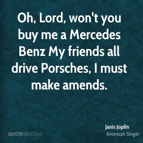 Mercedes benz quotes page 1 quotehd for Oh lord won t you buy me a mercedes benz