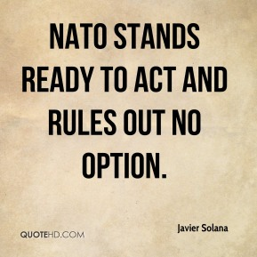 NATO stands ready to act and rules out no option.