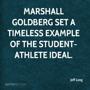 Jeff Long  - Marshall Goldberg set a timeless example of the student-athlete ideal.