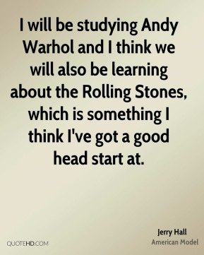 I will be studying Andy Warhol and I think we will also be learning about the Rolling Stones, which is something I think I've got a good head start at.