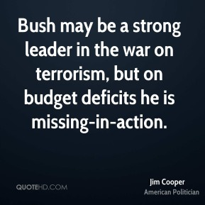 Bush may be a strong leader in the war on terrorism, but on budget deficits he is missing-in-action.