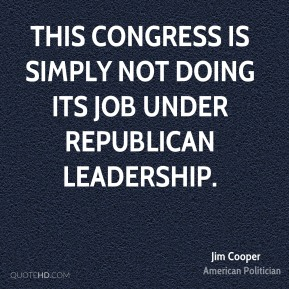 Jim Cooper - This Congress is simply not doing its job under Republican leadership.