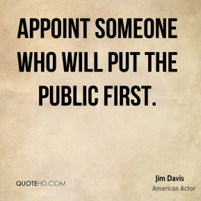 appoint someone who will put the public first.