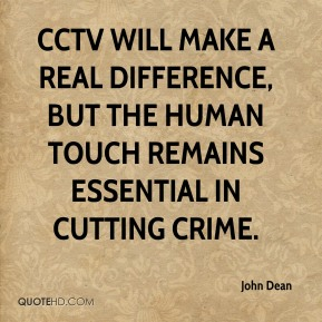CCTV will make a real difference, but the human touch remains essential in cutting crime.