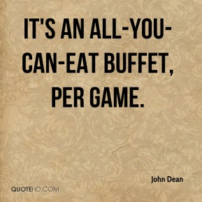 It's an all-you-can-eat buffet, per game.