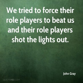 We tried to force their role players to beat us and their role players shot the lights out.