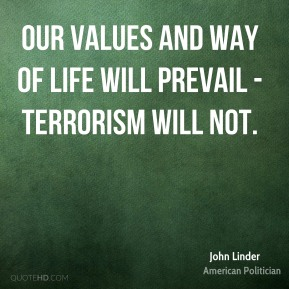 Our values and way of life will prevail - terrorism will not.