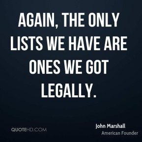 Again, the only lists we have are ones we got legally.