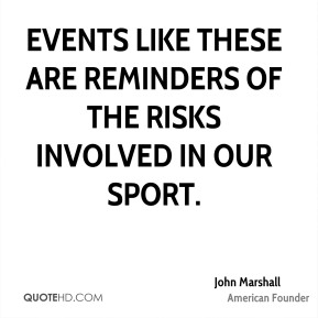 Events like these are reminders of the risks involved in our sport.